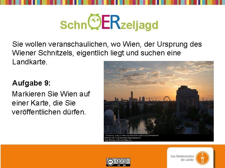 Schn zeljagd Sie wollen veranschaulichen, wo Wien, der Ursprung des Wiener Schnitzels, eigentlich liegt