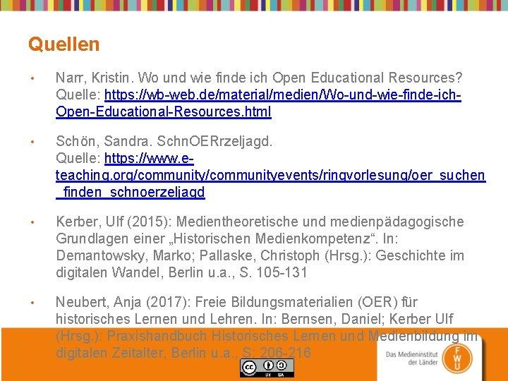 Quellen • Narr, Kristin. Wo und wie finde ich Open Educational Resources? Quelle: https: