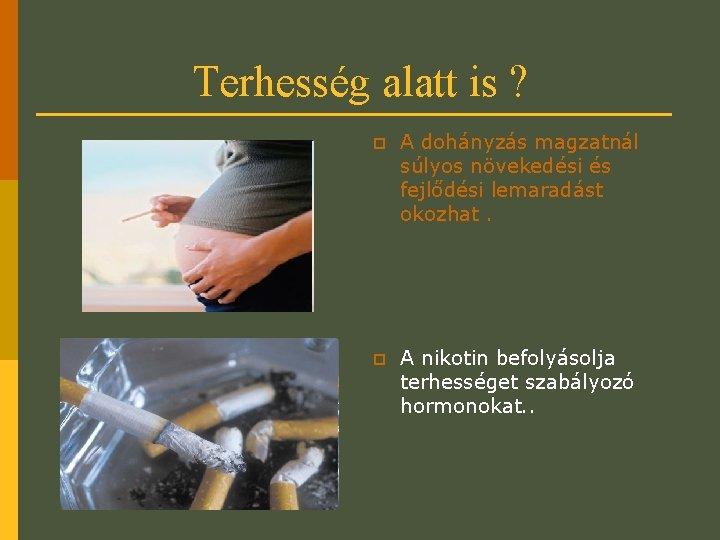dohányzásellenes szer terhesség alatt)