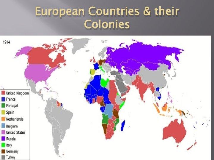 European Countries & their Colonies