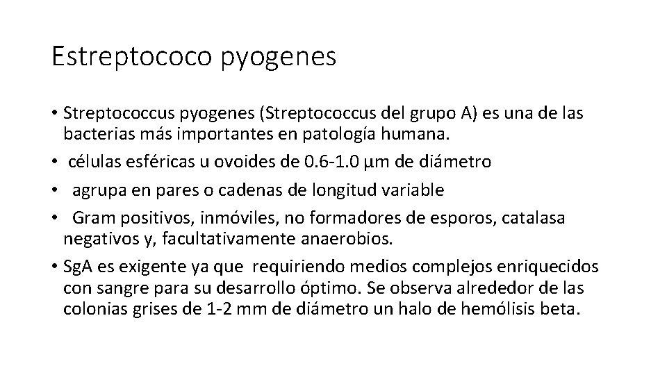 Estreptococo pyogenes • Streptococcus pyogenes (Streptococcus del grupo A) es una de las bacterias