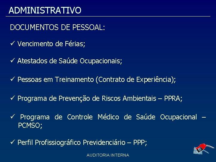ADMINISTRATIVO DOCUMENTOS DE PESSOAL: Vencimento de Férias; Atestados de Saúde Ocupacionais; Pessoas em Treinamento