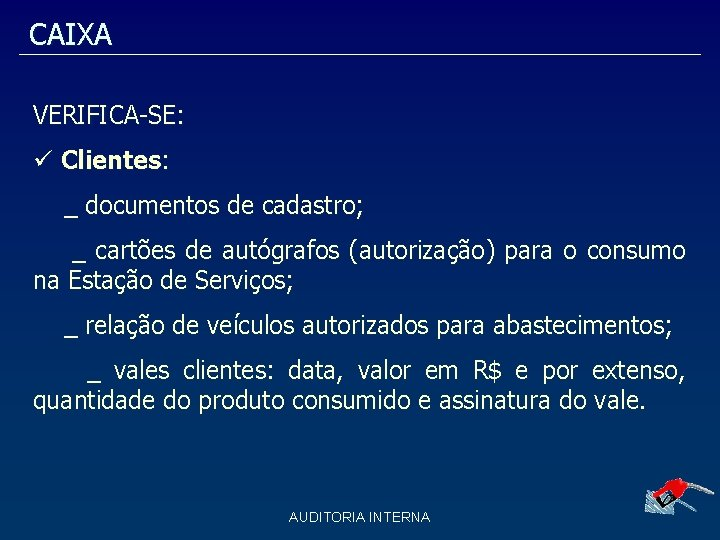 CAIXA VERIFICA-SE: Clientes: _ documentos de cadastro; _ cartões de autógrafos (autorização) para o