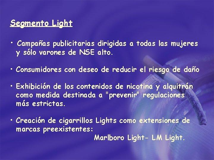 Segmento Light • Campañas publicitarias dirigidas a todas las mujeres y sólo varones de