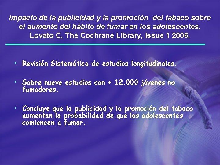 Impacto de la publicidad y la promoción del tabaco sobre el aumento del hábito