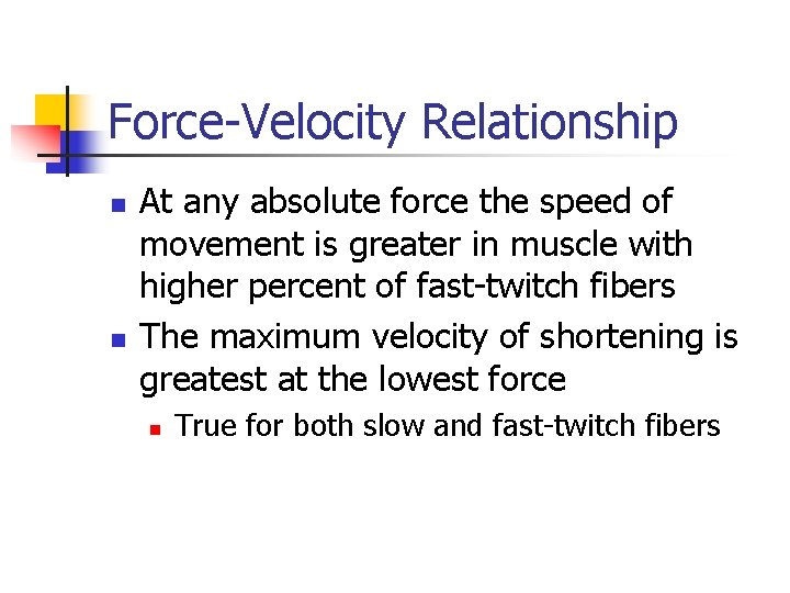 Force-Velocity Relationship n n At any absolute force the speed of movement is greater