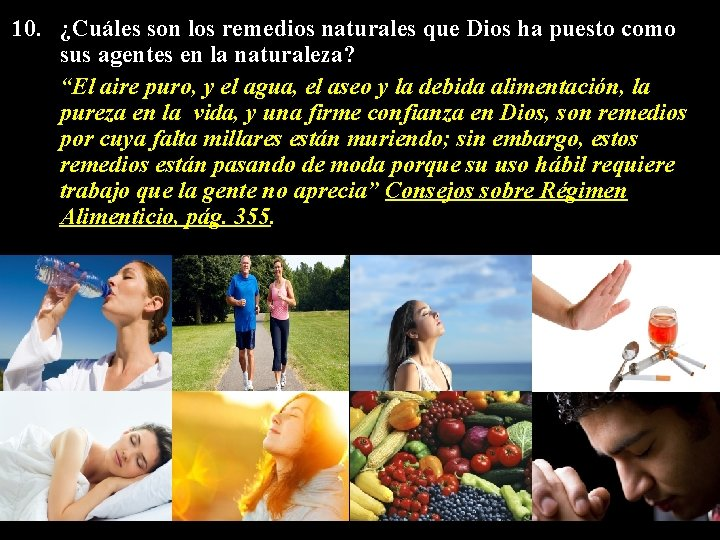 10. ¿Cuáles son los remedios naturales que Dios ha puesto como sus agentes en