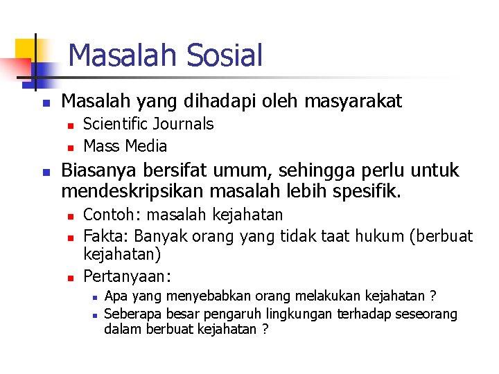 Masalah Sosial n Masalah yang dihadapi oleh masyarakat n n n Scientific Journals Mass
