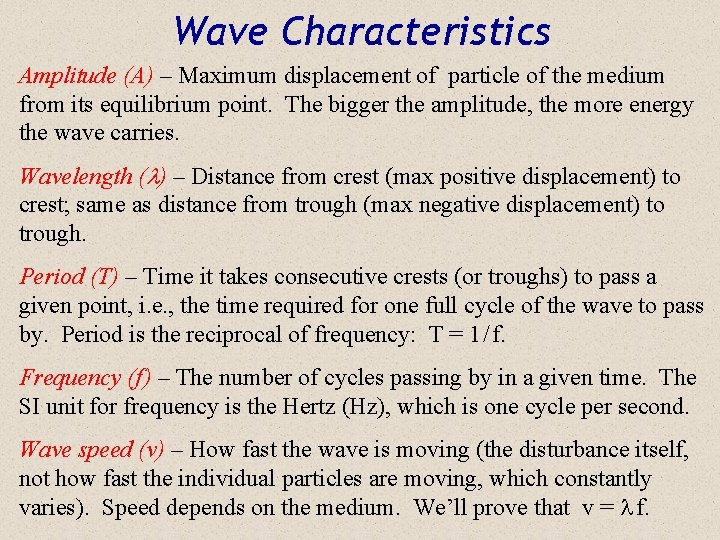 Wave Characteristics Amplitude (A) – Maximum displacement of particle of the medium from its