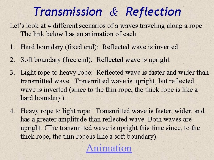 Transmission & Reflection Let's look at 4 different scenarios of a waves traveling along