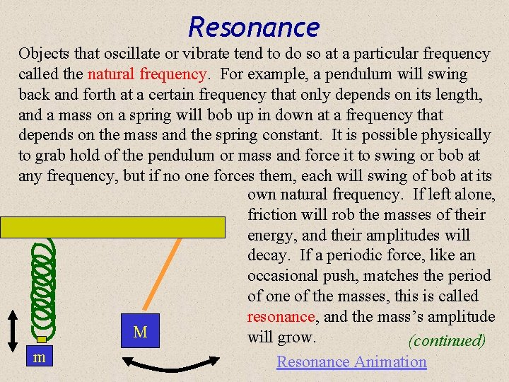 Resonance Objects that oscillate or vibrate tend to do so at a particular frequency