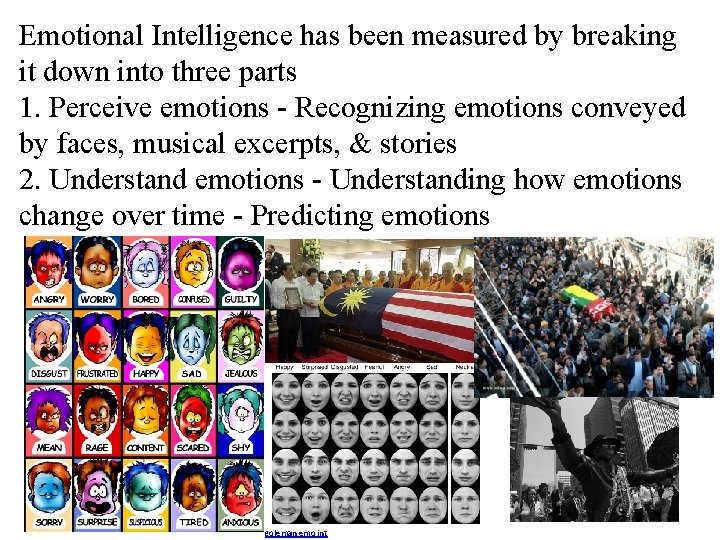 Emotional Intelligence has been measured by breaking it down into three parts 1. Perceive