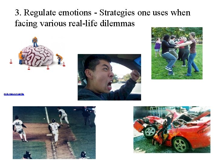3. Regulate emotions - Strategies one uses when facing various real-life dilemmas goleman empathy
