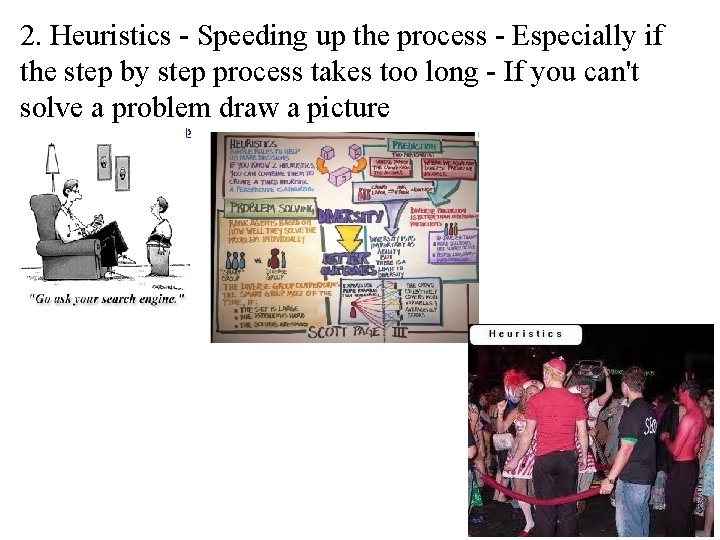 2. Heuristics - Speeding up the process - Especially if the step by step