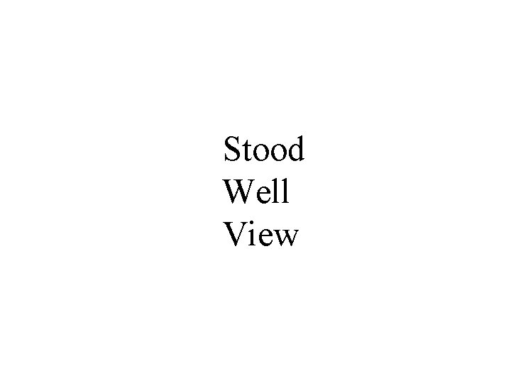 Stood Well View