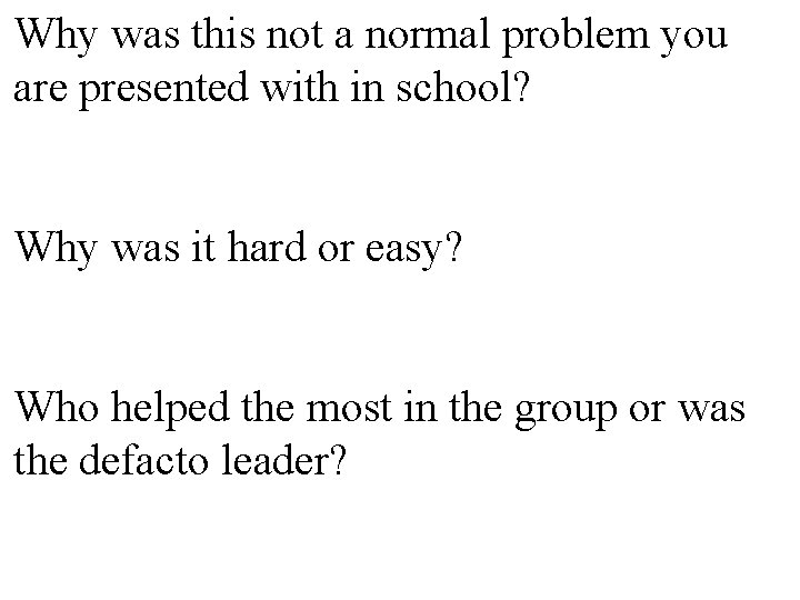 Why was this not a normal problem you are presented with in school? Why