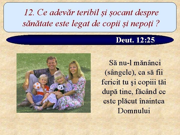 12. Ce adevăr teribil și șocant despre sănătate este legat de copii și nepoți