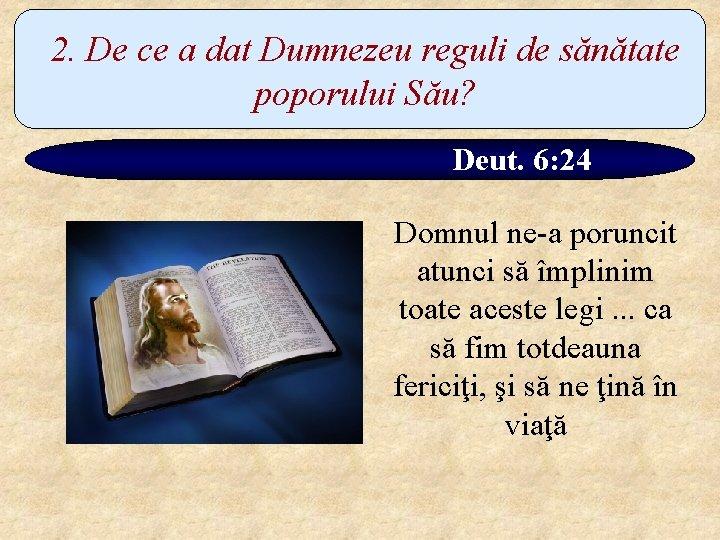 2. De ce a dat Dumnezeu reguli de sănătate poporului Său? Deut. 6: 24