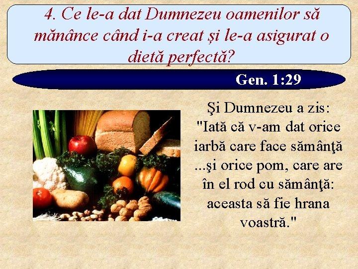 4. Ce le-a dat Dumnezeu oamenilor să mănânce când i-a creat și le-a asigurat
