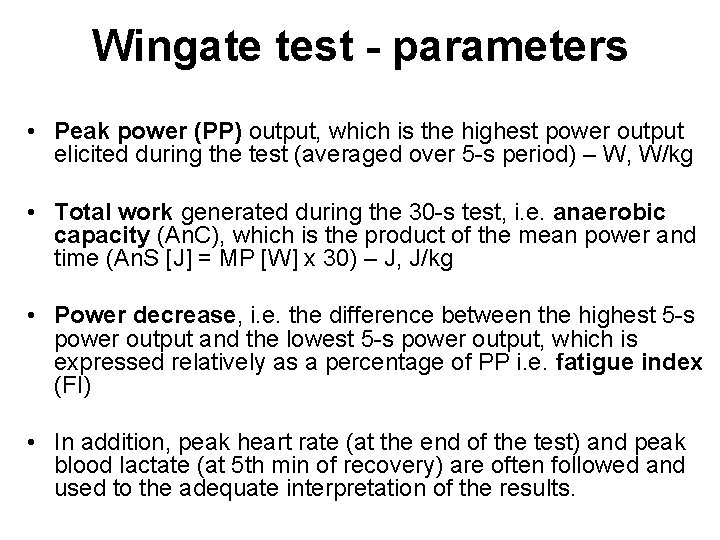 Wingate test - parameters • Peak power (PP) output, which is the highest power