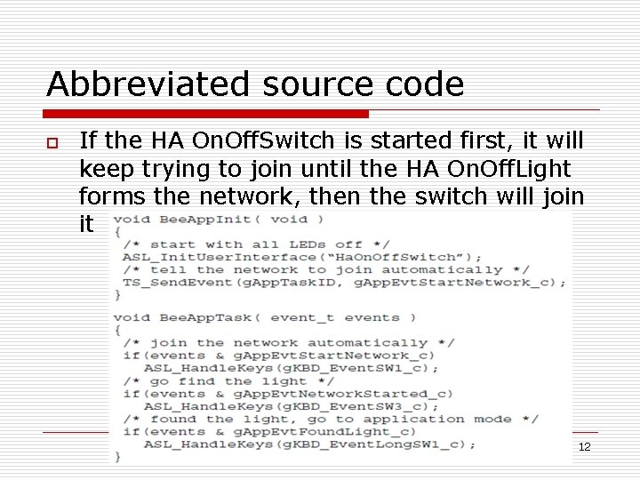 Abbreviated source code o If the HA On. Off. Switch is started first, it