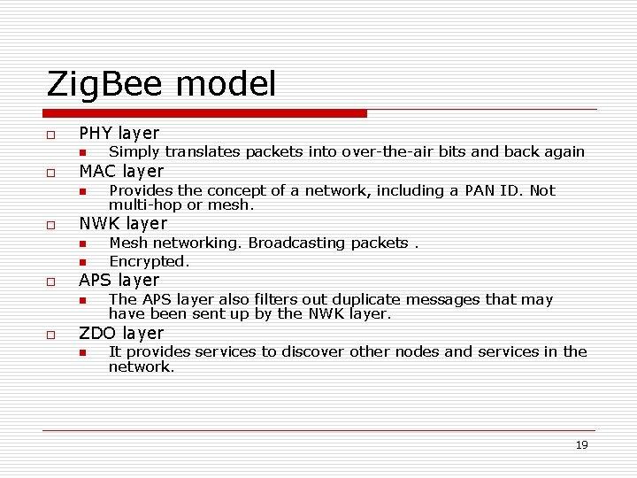 Zig. Bee model o PHY layer n o MAC layer n o n Mesh