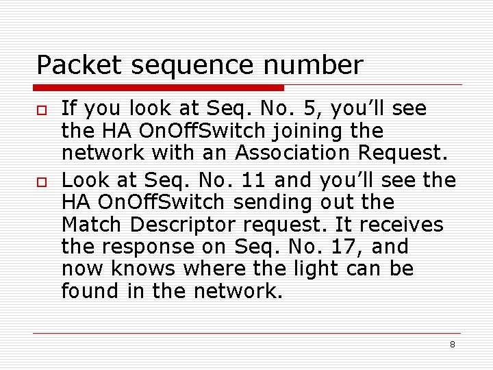 Packet sequence number o o If you look at Seq. No. 5, you'll see