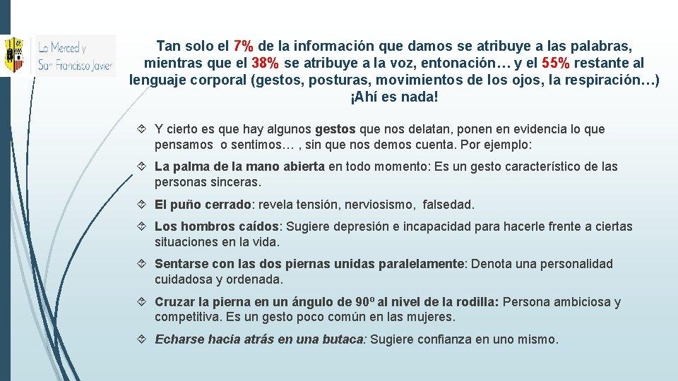 Tan solo el 7% de la información que damos se atribuye a las palabras,
