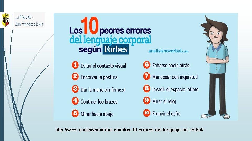 http: //www. analisisnoverbal. com/los-10 -errores-del-lenguaje-no-verbal/