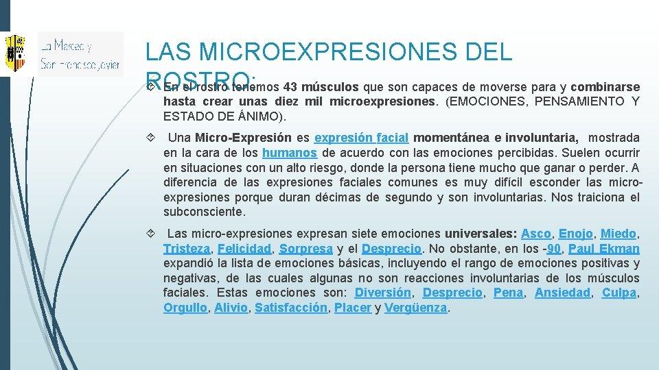 LAS MICROEXPRESIONES DEL ROSTRO: En el rostro tenemos 43 músculos que son capaces de