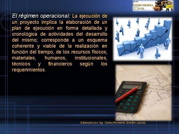 El régimen operacional: La ejecución de un proyecto implica la elaboración de un plan