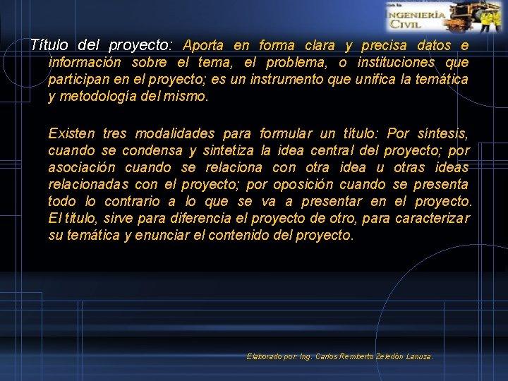 Título del proyecto: Aporta en forma clara y precisa datos e información sobre el