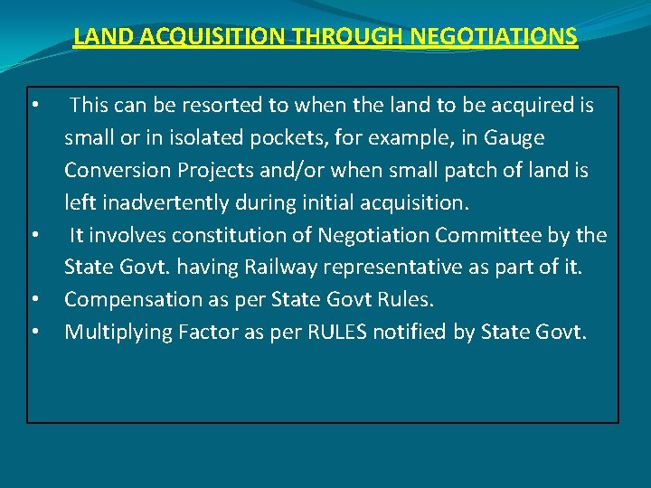 LAND ACQUISITION THROUGH NEGOTIATIONS • • This can be resorted to when the land
