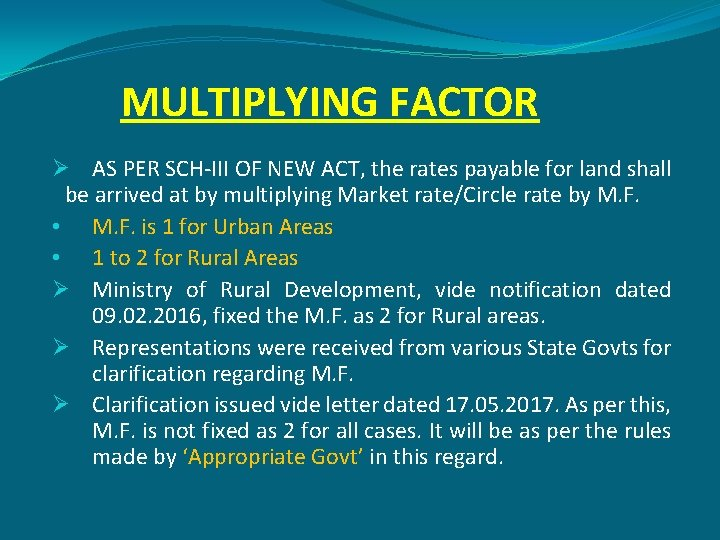 MULTIPLYING FACTOR Ø AS PER SCH-III OF NEW ACT, the rates payable for land