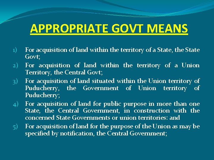 APPROPRIATE GOVT MEANS For acquisition of land within the territory of a State, the