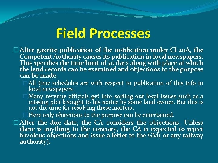 Field Processes �After gazette publication of the notification under Cl 20 A, the Competent