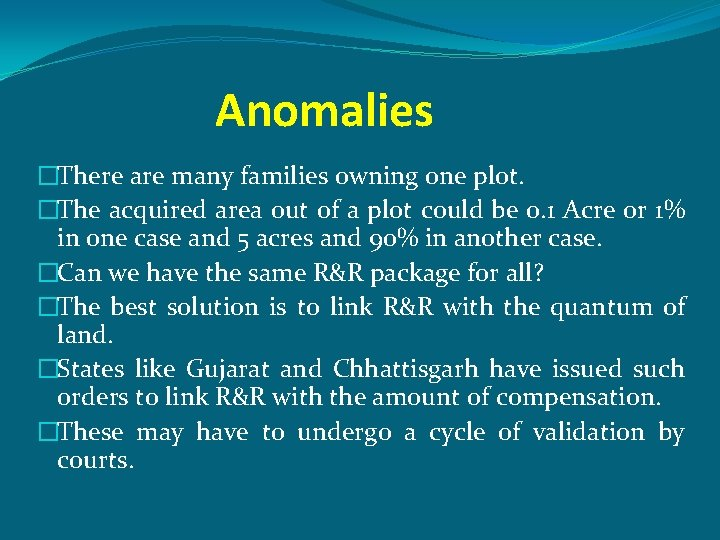 Anomalies �There are many families owning one plot. �The acquired area out of a
