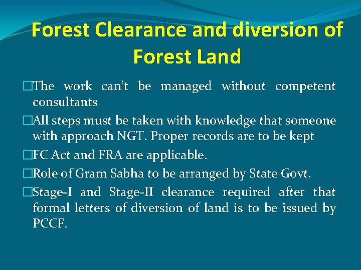 Forest Clearance and diversion of Forest Land �The work can't be managed without competent