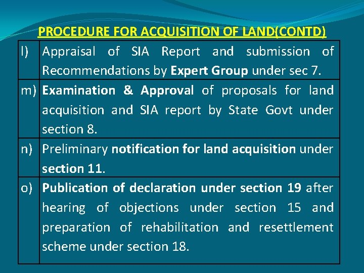 PROCEDURE FOR ACQUISITION OF LAND(CONTD) l) Appraisal of SIA Report and submission of Recommendations