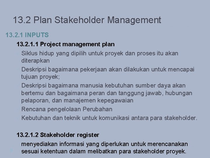 13. 2 Plan Stakeholder Management 13. 2. 1 INPUTS 13. 2. 1. 1 Project
