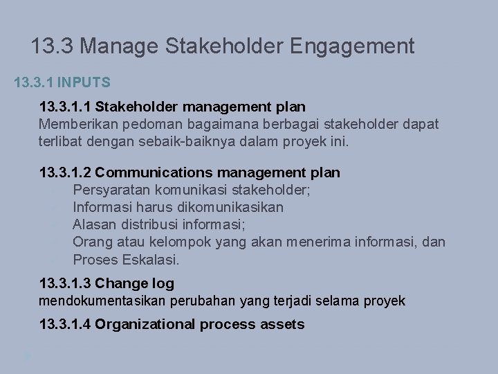 13. 3 Manage Stakeholder Engagement 13. 3. 1 INPUTS 13. 3. 1. 1 Stakeholder
