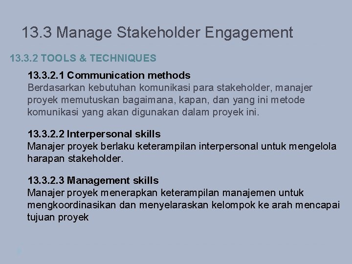 13. 3 Manage Stakeholder Engagement 13. 3. 2 TOOLS & TECHNIQUES 13. 3. 2.