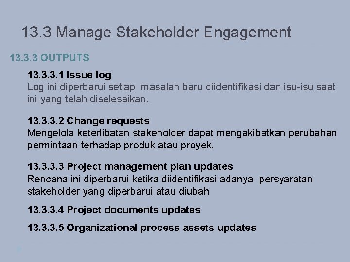 13. 3 Manage Stakeholder Engagement 13. 3. 3 OUTPUTS 13. 3. 3. 1 Issue