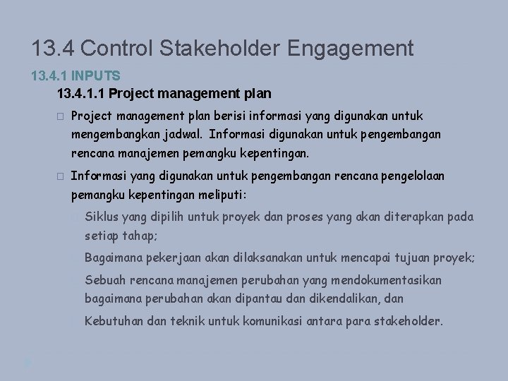 13. 4 Control Stakeholder Engagement 13. 4. 1 INPUTS 13. 4. 1. 1 Project