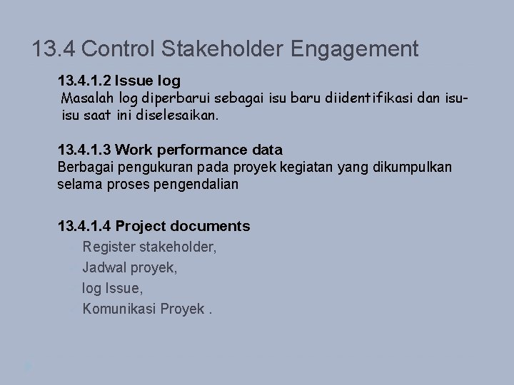13. 4 Control Stakeholder Engagement 13. 4. 1. 2 Issue log Masalah log diperbarui