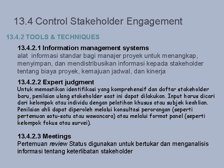 13. 4 Control Stakeholder Engagement 13. 4. 2 TOOLS & TECHNIQUES 13. 4. 2.