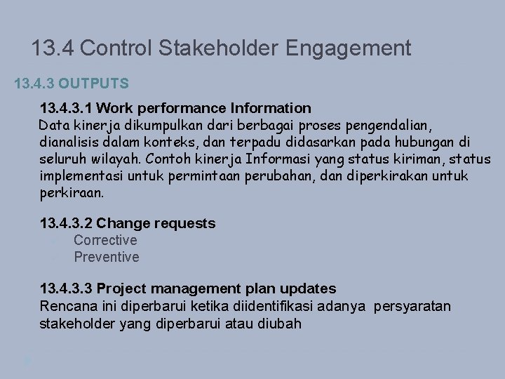 13. 4 Control Stakeholder Engagement 13. 4. 3 OUTPUTS 13. 4. 3. 1 Work