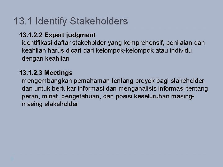 13. 1 Identify Stakeholders 13. 1. 2. 2 Expert judgment identifikasi daftar stakeholder yang
