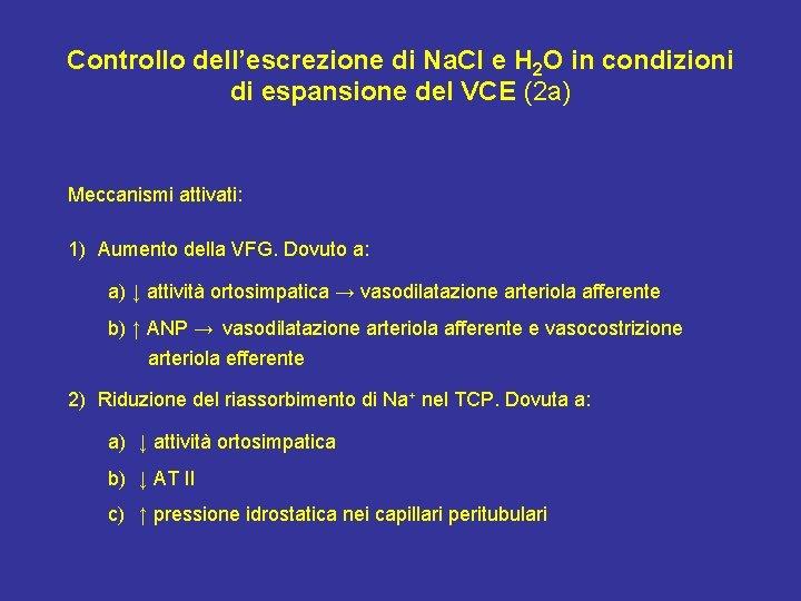 Controllo dell'escrezione di Na. Cl e H 2 O in condizioni di espansione del