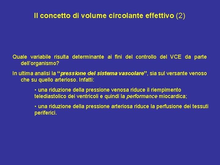 Il concetto di volume circolante effettivo (2) Quale variabile risulta determinante ai fini del